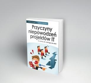 Przyczyny niepowodzeń projektów IT. E-book.