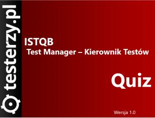 Przykładowe pytania ISTQB Poziom Zaawansowany - Test Manager (kierownik testów). Materiały z kursu. [ENG]