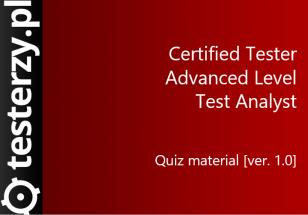Przykładowe pytania dla ISTQB zaawansowanego Analityka Testów w języku angielskim. Materiały z kursu.